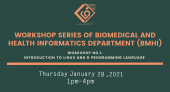 Workshop Series Of Biomedical and Health Informatics Department -BMHI